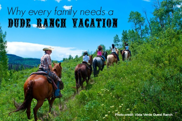 why every family needs a dude ranch vacation