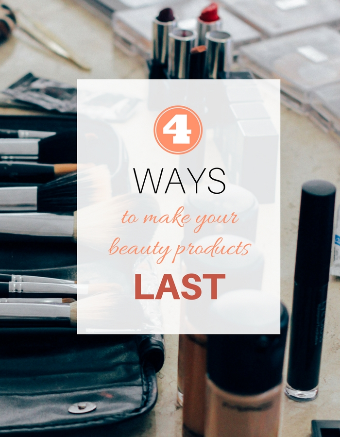 4 Ways to Make Your Beauty Products Last