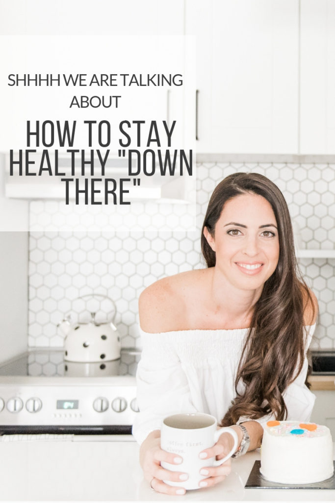 "How to stay healthy ""down there"""